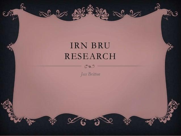 IRN BRU RESEARCH Jess Britton