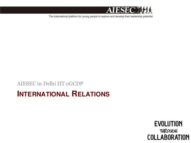 AIESEC in Delhi IIT oGCDP  INTERNATIONAL RELATIONS