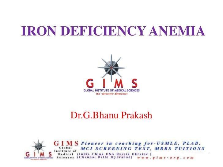 IRON DEFICIENCY ANEMIA     Dr.G.Bhanu Prakash
