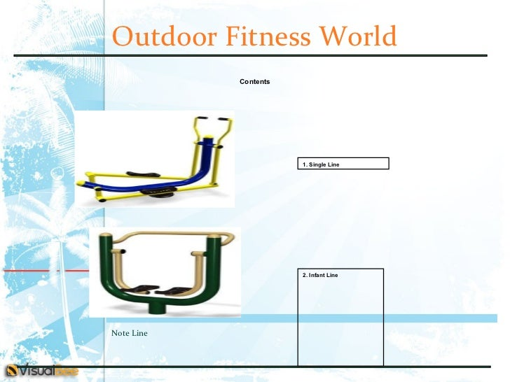 Outdoor Fitness World 1. Single Line Contents 2. Infant Line