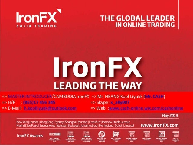 COMPANYOVERVIEWIronFX is specialising in the trading of Forex,Spot Metals, CFDs on US & UK Stocks,Commodities & Binary Opt...