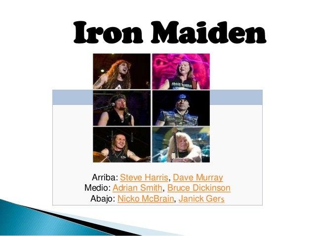 Iron Maiden Steve Harris, el guitarrista Dave Murray  Arriba: Steve Harris, Dave Murray Medio: Adrian Smith, Bruce Dickins...