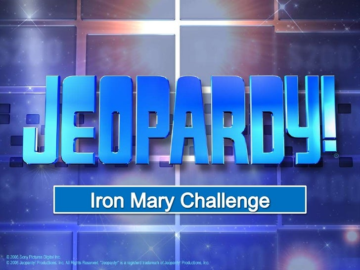Iron mary jeopardy 2