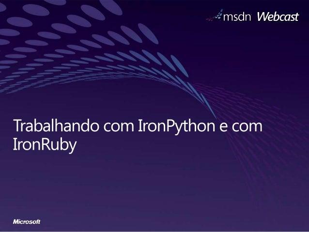 Semana Interop: Trabalhando com IronPython e com Ironruby