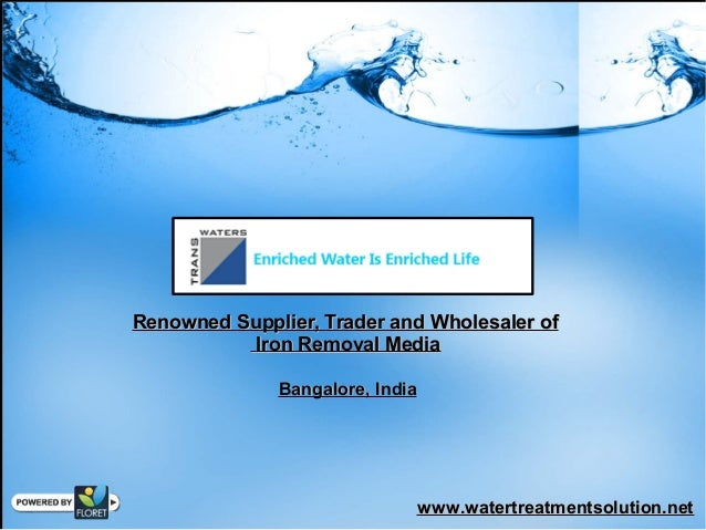 Iron Removal Media Supplier - Iron Removal Media Wholesale - Transwater System, Bangalore, India