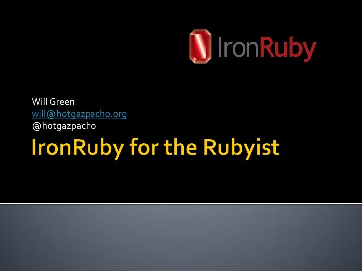 IronRuby for the Rubyist