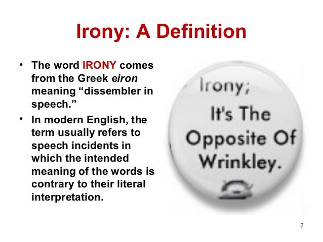 Irony Definition Irony A Definition   The word