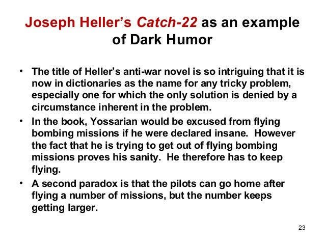 catch 22 a comical satire by joseph heller The catch in catch-22 involves a mysterious air force regulation hilariously funny in catch-22 (1961), joseph heller satirized the military mentality with.