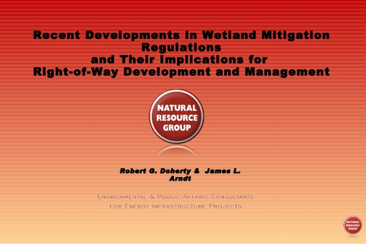 Recent Developments in Wetland Mitigation Regulations and Their Implications for  Right-of-Way Development and Management ...