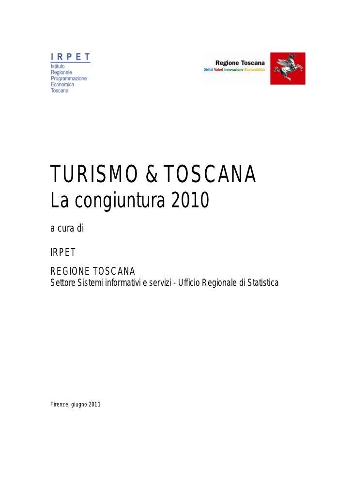 TURISMO & TOSCANALa congiuntura 2010a cura diIRPETREGIONE TOSCANASettore Sistemi informativi e servizi - Ufficio Regionale...