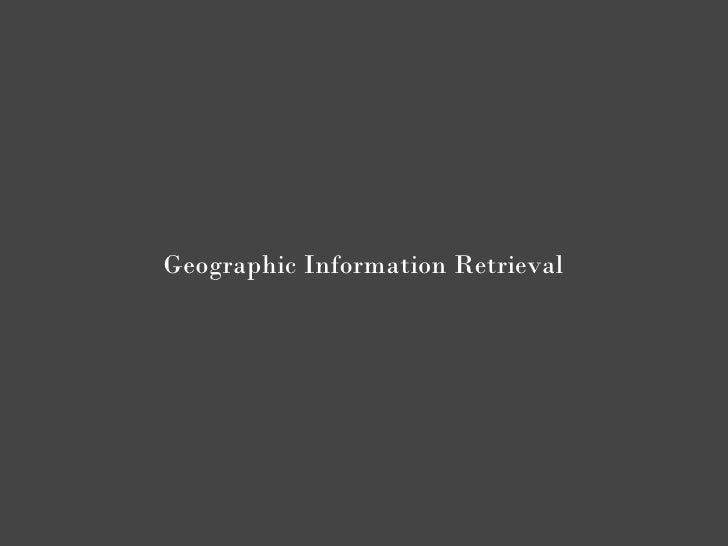 Geographic Information Retrieval Systems.