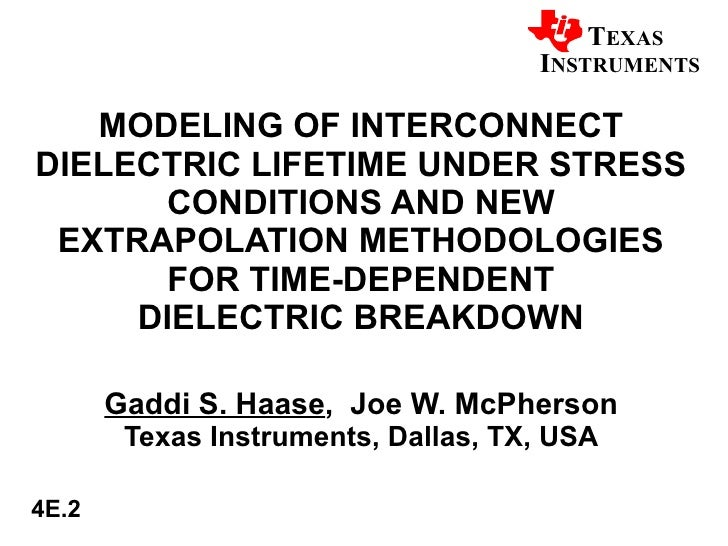MODELING OF INTERCONNECT DIELECTRIC LIFETIME UNDER STRESS CONDITIONS AND NEW EXTRAPOLATION METHODOLOGIES FOR TIME-DEPENDEN...