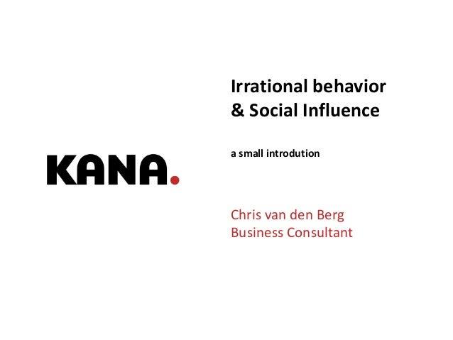 Irrational behavior & social influence