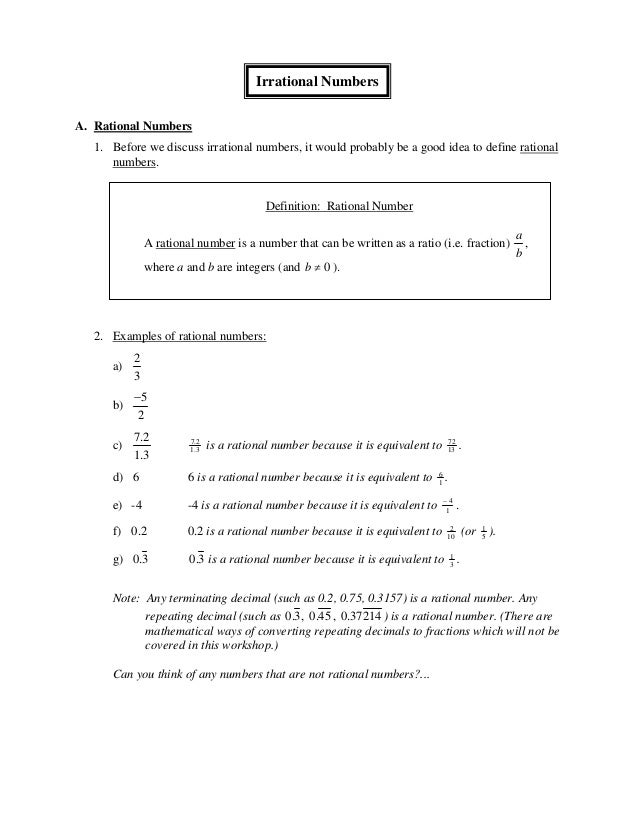 Irrational NumbersA. Rational Numbers   1. Before we discuss irrational numbers, it would probably be a good idea to defin...