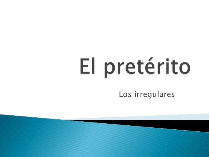 Irregular Preterit verbs