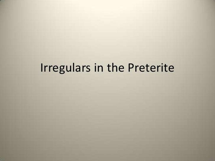 8-Irregulars in the preterite