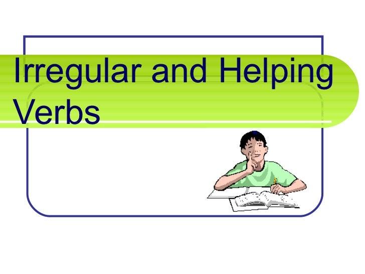 Irregular verbs   practice (examples of helping verbs)