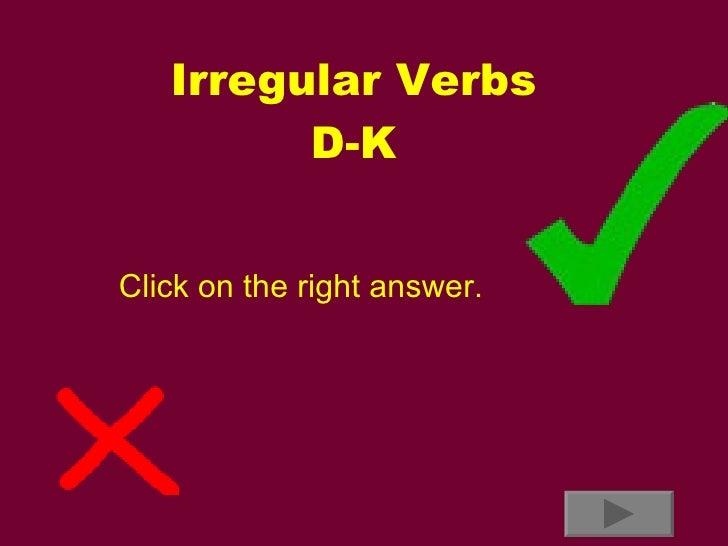 Irregular Verbs D K