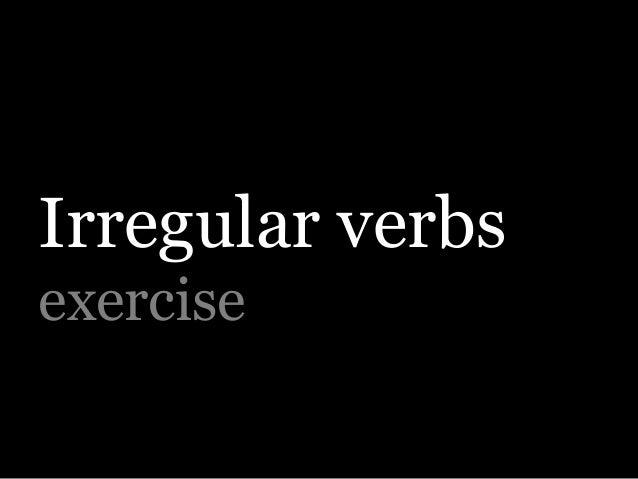 Irregular verbs - exercise