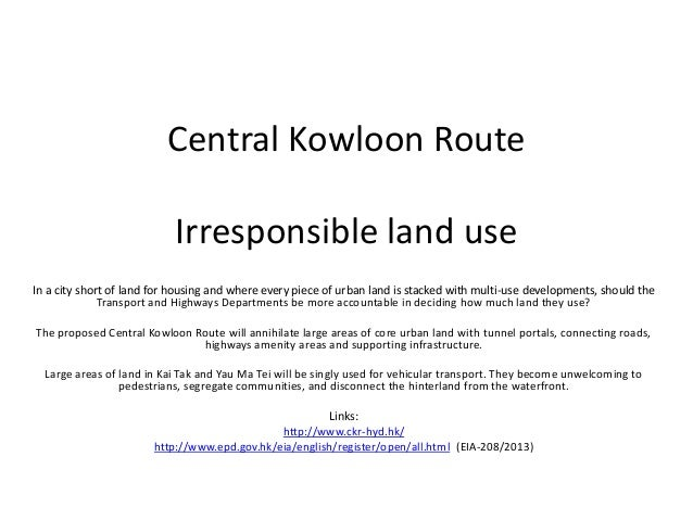 Irresponsible land use for Central Kowloon Route