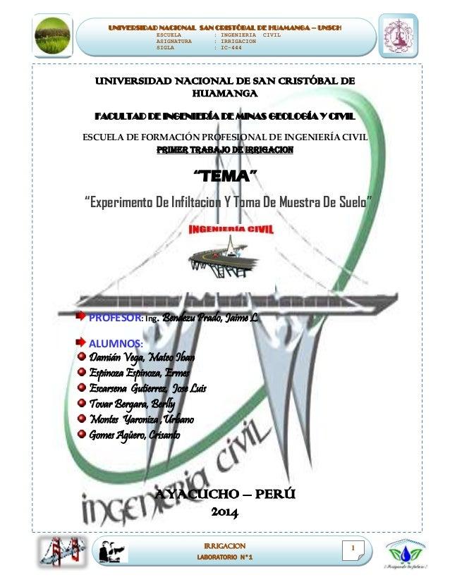 UNIVERSIDAD NACIONAL SAN CRISTÓBAL DE HUAMANGA – UNSCH ESCUELA : INGENIERIA CIVIL ASIGNATURA : IRRIGACION SIGLA : IC-444 I...