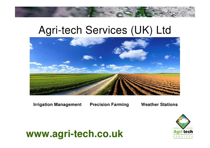 Agri-tech Services (UK) Ltd      Irrigation Management   Precision Farming   Weather Stations     www.agri-tech.co.uk