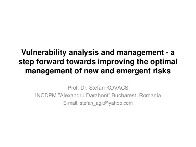 Vulnerability analysis and management - a step forward towards improving the optimal management of new and emergent risks ...