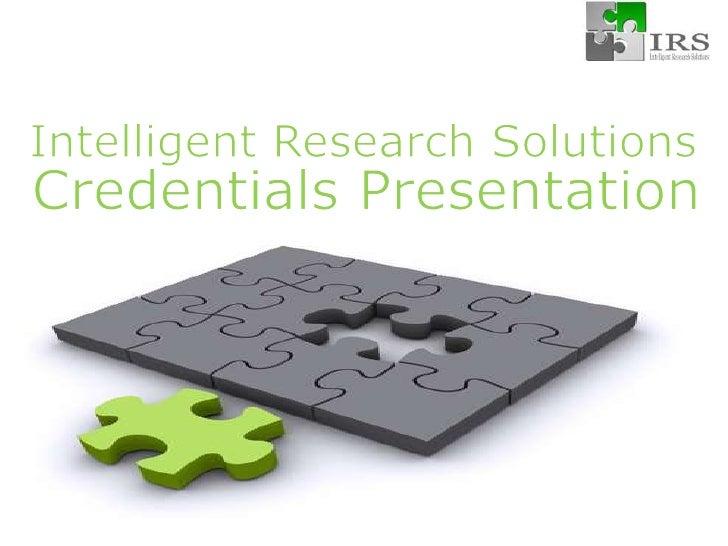 Intelligent Research Solutions<br />Credentials Presentation<br />