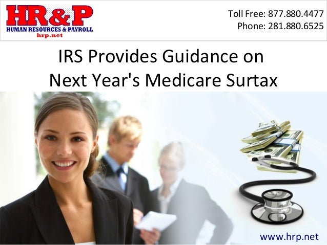 Toll Free: 877.880.4477                       Phone: 281.880.6525 IRS Provides Guidance onNext Years Medicare Surtax      ...
