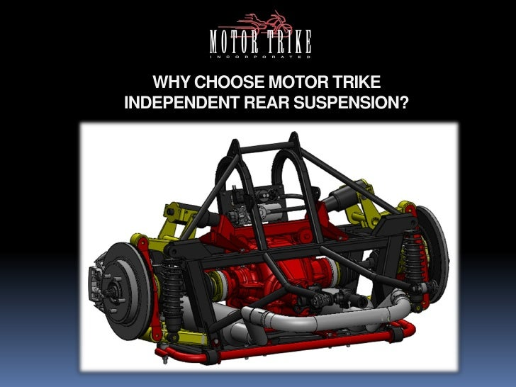 WHY CHOOSE MOTOR TRIKE INDEPENDENT REAR SUSPENSION?