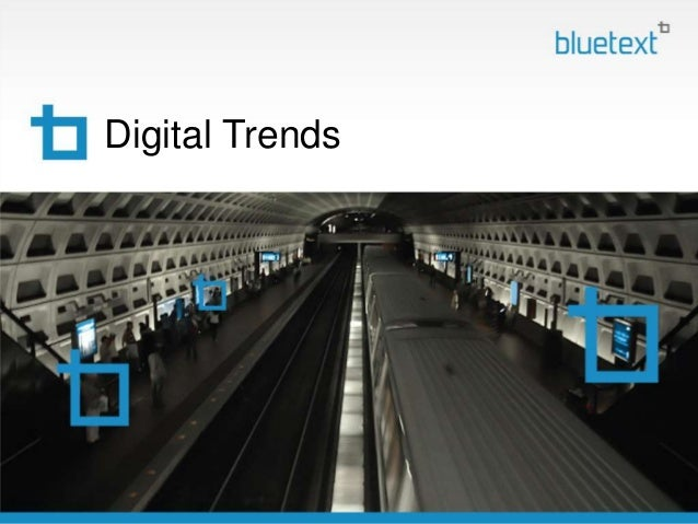Bluetext Digital Marketing Trends - Presented at DIG - Design in Government: 11-7-2014