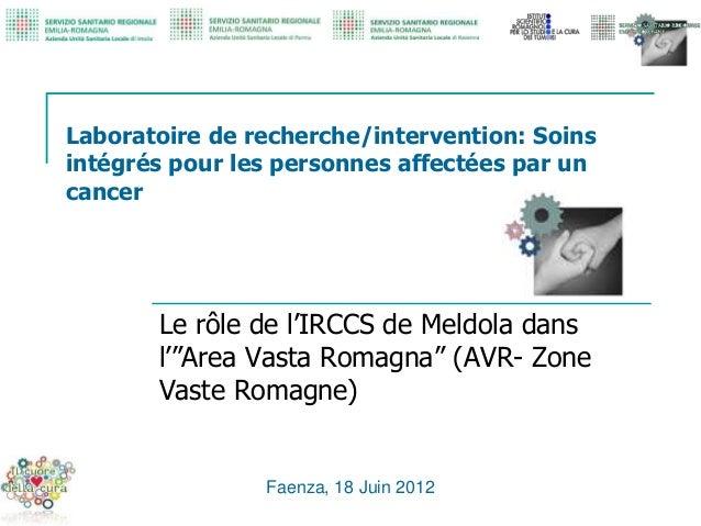Laboratoire de recherche/intervention: Soins intégrés pour les personnes affectées par un cancer Le rôle de l'IRCCS de Mel...