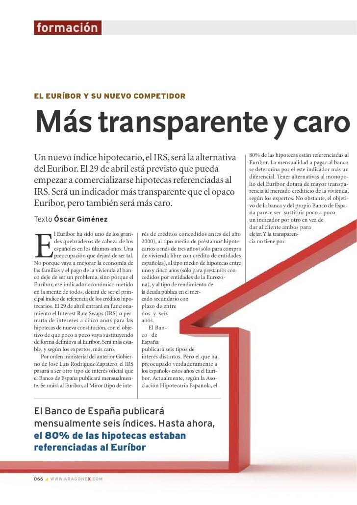 formaciónEL EURÍBOR Y SU NUEVO COMPETIDORMás transparente y caroUn nuevo índice hipotecario, el IRS, será la alternativa  ...