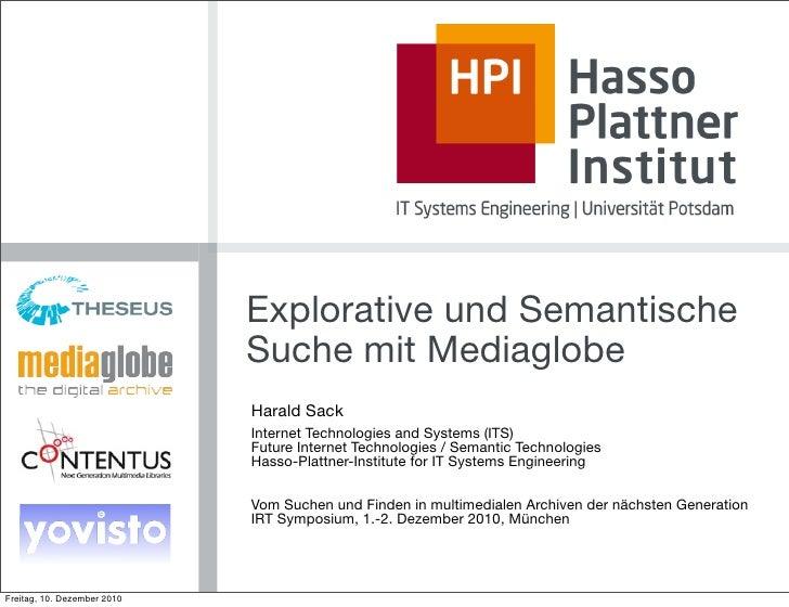 Explorative und Semantische                             Suche mit Mediaglobe                             Harald Sack      ...