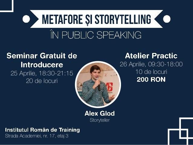 25 Aprilie, 18:30-21:15 20 de locuri 26 Aprilie, 09:30-18:00 10 de locuri Strada Academiei, nr. 17, etaj 3 Storyteller