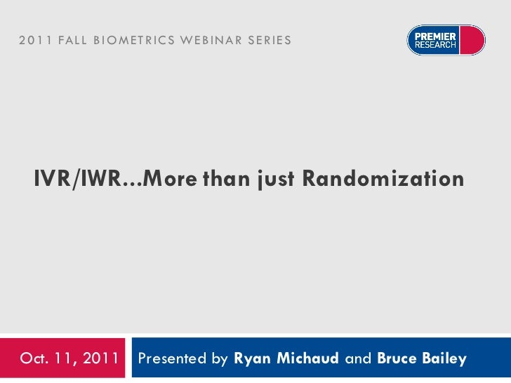 IVR\IWR…More than just Randomization