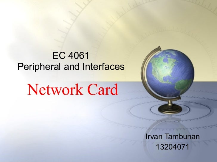 EC 4061 Peripheral and Interfaces Irvan Tambunan 13204071 Network Card