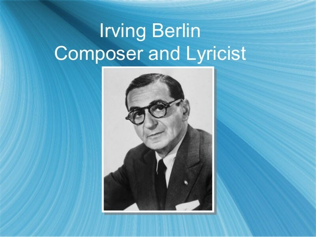 Irving Berlin Composer and Lyricist