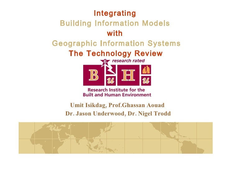 Integrating  Building Information Models  with  Geographic Information Systems The Technology Review   Umit Isikdag, Prof....
