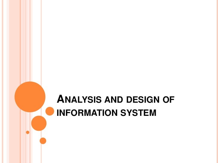Analysis and design of information system<br />