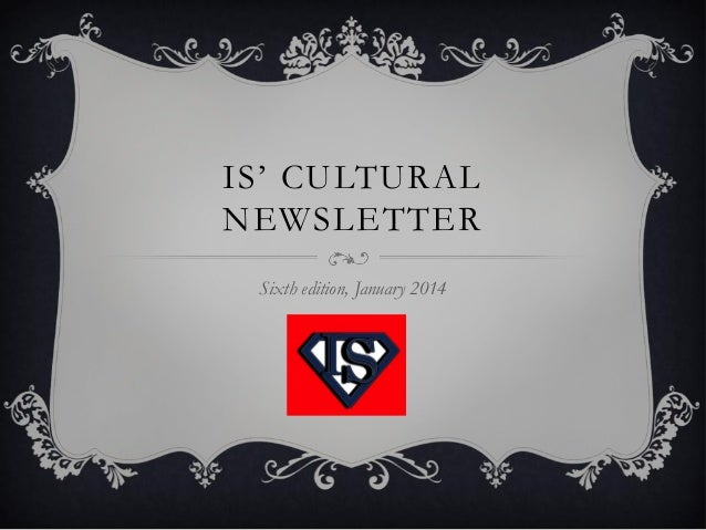IS' CULTURAL NEWSLETTER Sixth edition, January 2014