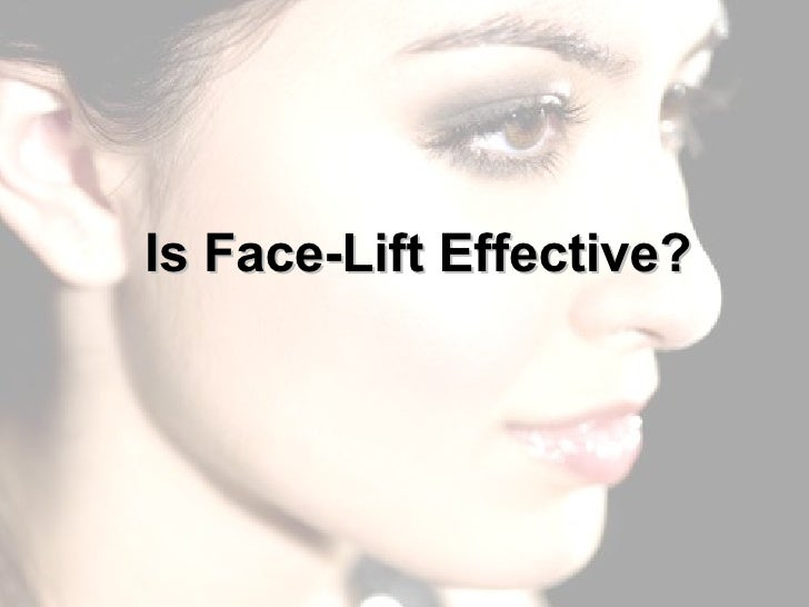 Is Face-Lift Effective?
