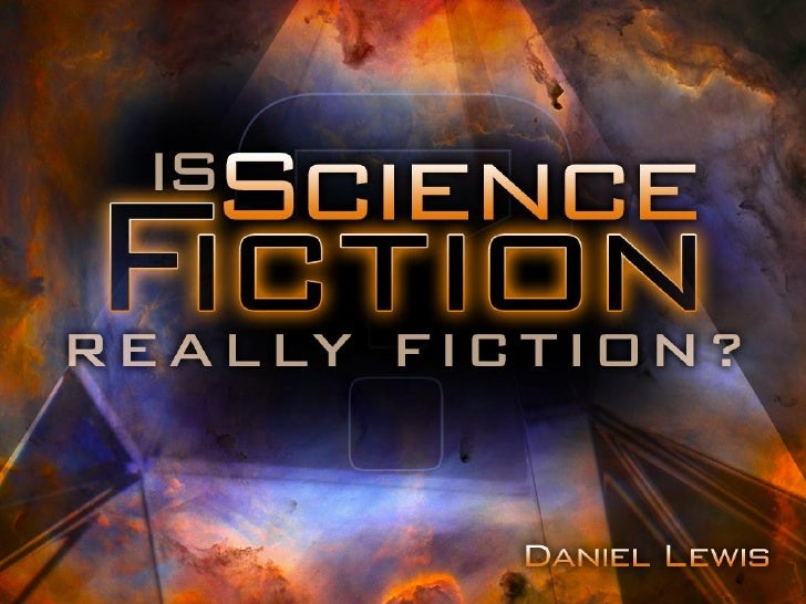 Is Science Fiction Really Fiction?