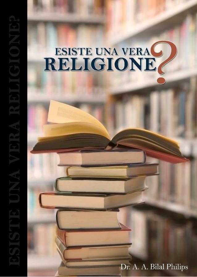 ESISTE UNA VERA RELIGIONE?Dr. A.A.B. Philips Nov. 2010