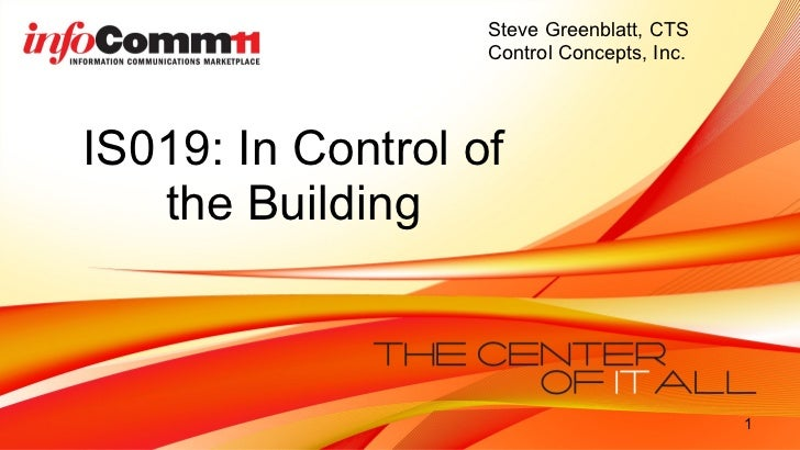 IS019: In Control of the Building Steve Greenblatt, CTS Control Concepts, Inc.