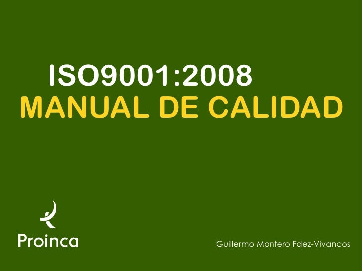ISO9001:2008 MANUAL DE CALIDAD              Guillermo Montero Fdez-Vivancos
