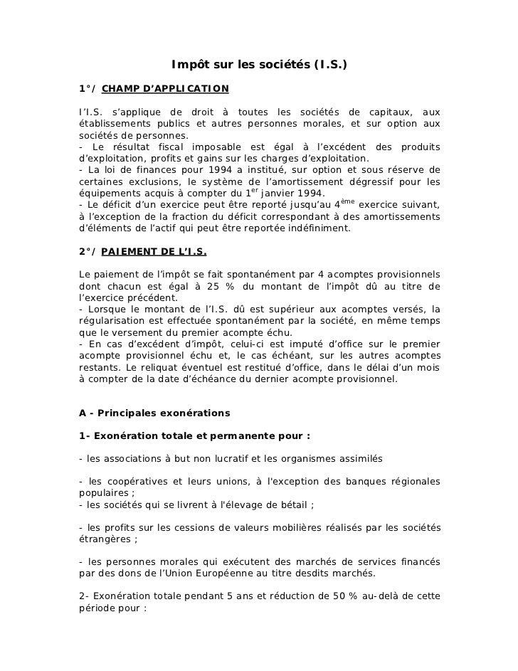 Impôt sur les sociétés (I.S.)1°/ CHAMP D'APPLICATIONI'I.S. s'applique de droit à toutes les sociétés de capitaux, auxétabl...