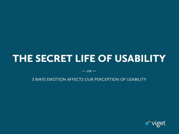 The Secret Life of Usability
