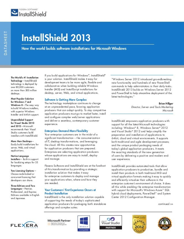 DATASHEET InstallShield 2013 How the world builds software installations for Microsoft Windows If you build applications f...