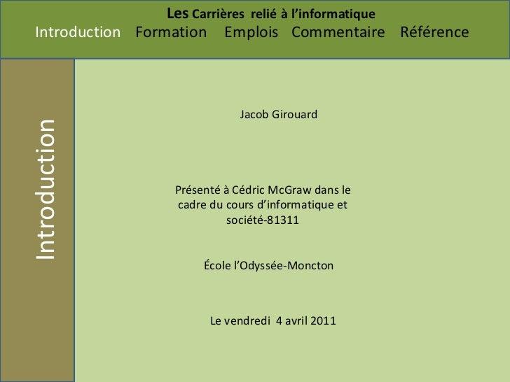 Jacob Girouard<br />Présenté à Cédric McGraw dans le cadre du cours d'informatique et société-81311<br />École l'Odyssée-M...